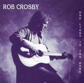 Rob Crosby – One Light In The Dark (CD)