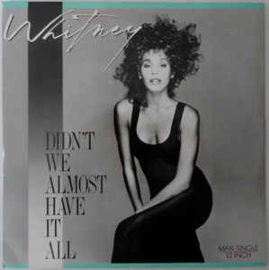 Whitney Houston – Didn't We Almost Have It All