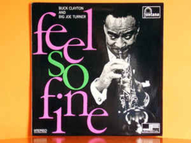 Buck Clayton, Big Joe Turner ‎– Feel So Fine