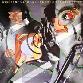 Wishbone Ash ‎– No Smoke Without Fire
