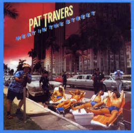 Pat Travers ‎– Heat In The Street