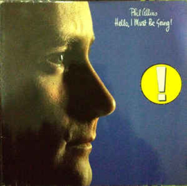 Phil Collins ‎– Hello, I Must Be Going!