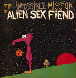 Alien Sex Fiend ‎– The Impossible Mission