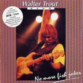 Walter Trout Band – Live (No More Fish Jokes) (CD)