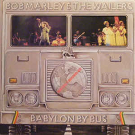 Bob Marley & The Wailers ‎– Babylon By Bus