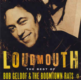 Boomtown Rats / Bob Geldof ‎– Loudmouth The Best Of Bob Geldof & The Boomtown Rats