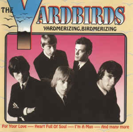 Yardbirds ‎– Yardmerizing, Birdmerizing (CD)