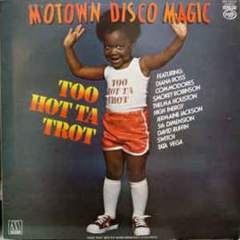 Various – Motown Disco Magic - Too Hot Ta Trot