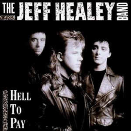 Jeff Healey Band ‎– Hell To Pay (CD)