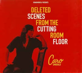 Caro Emerald – Deleted Scenes From The Cutting Room Floor (CD)