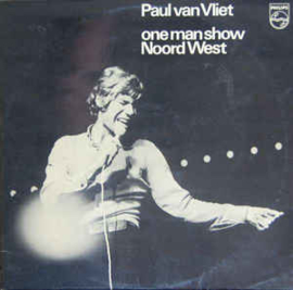 Paul van Vliet  ‎– One Man Show Noord West