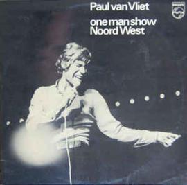 Paul van Vliet  – One Man Show Noord West