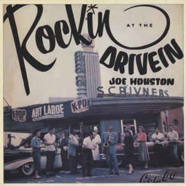 Joe Houston ‎– Rockin' At The Drive In