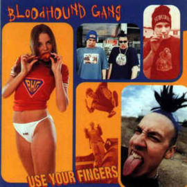 Bloodhound Gang ‎– Use Your Fingers (CD)