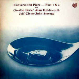 Gordon Beck / Alan Holdsworth / Jeff Clyne / John Stevens ‎– Conversation Piece - Part 1 & 2