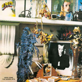 Brian Eno – Here Come The Warm Jets