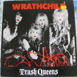 Wrathchild ‎– Trash Queens