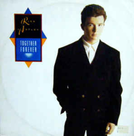 Rick Astley ‎– Together Forever