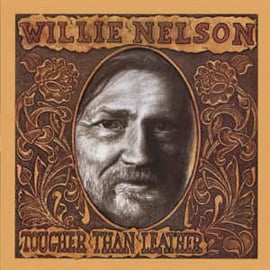 Willie Nelson ‎– Tougher Than Leather