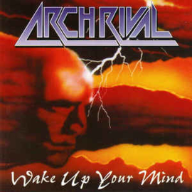 Arch Rival ‎– Wake Up Your Mind (CD)