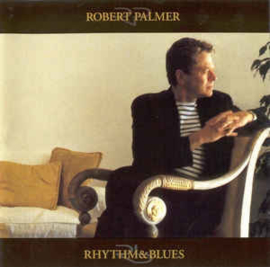 Robert Palmer – Rhythm & Blues (CD)