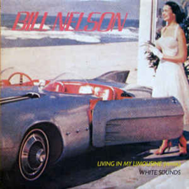 Bill Nelson – Living In My Limousine (Remix) / White Sounds