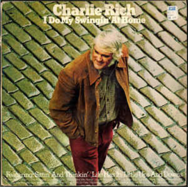 Charlie Rich ‎– I Do My Swingin' At Home