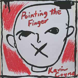 Kevin Coyne ‎– Pointing The Finger