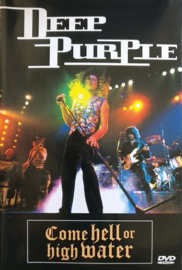 Deep Purple – Come Hell Or High Water (DVD)