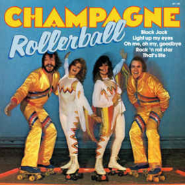 Champagne  ‎– Rollerball