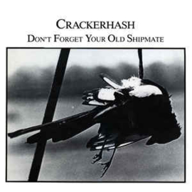 Crackerhash ‎– Don't Forget Your Old Shipmate