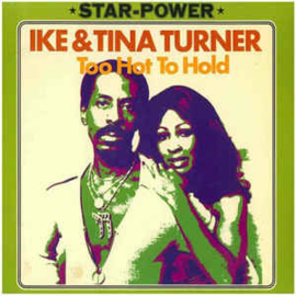 Ike & Tina Turner – Too Hot To Hold
