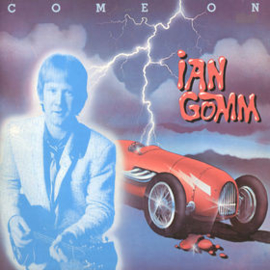 Ian Gomm – Come On