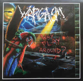 Wargasm ‎– Why Play Around?
