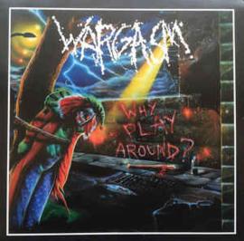 Wargasm – Why Play Around?