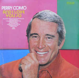 Perry Como ‎– And I Love You So