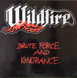 Wildfire ‎– Brute Force And Ignorance