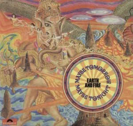 Earth And Fire – Maybe Tomorrow, Maybe Tonight