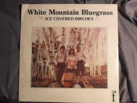 White Mountain Bluegrass ‎– Ice Covered Birches