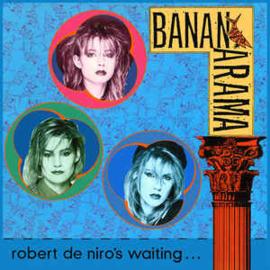 Bananarama – Robert De Niro's Waiting