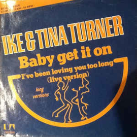 Ike & Tina Turner ‎– Baby Get It On
