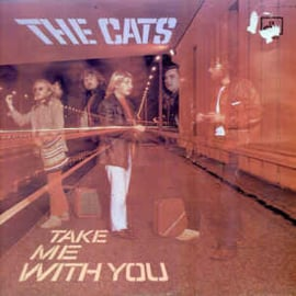 Cats ‎– Take Me With You