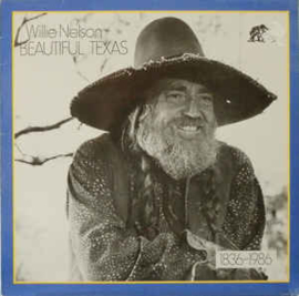 Willie Nelson ‎– Beautiful Texas - 1836-1986