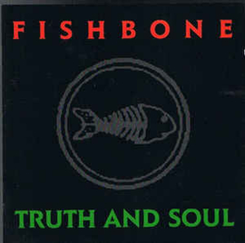 Fishbone ‎– Truth And Soul (CD)