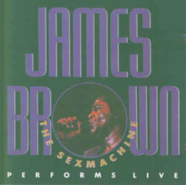 James Brown ‎– The Sexmachine Performs Live (CD)