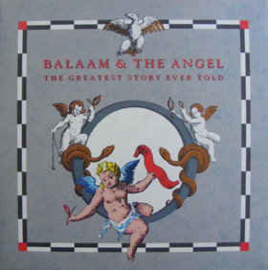 Balaam & The Angel – The Greatest Story Ever Told