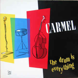 Carmel  ‎– The Drum Is Everything