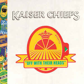 Kaiser Chiefs ‎– Off With Their Heads (CD)