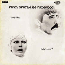 Nancy Sinatra & Lee Hazlewood – Did You Ever?