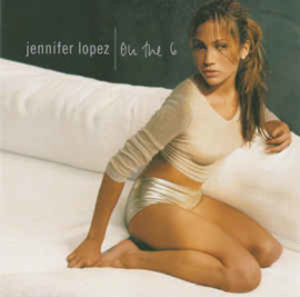 Jennifer Lopez ‎– On The 6 (CD)